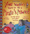 You Wouldn t Want to be a Pirate s Prisoner