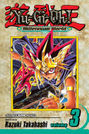Yu-Gi-Oh!: Millennium World, Vol. 3 : ancient egypt, when the monsters were...