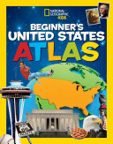 National Geographic Kids Beginner s United States Atlas