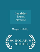 Parables from Nature   Scholar s Choice Edition
