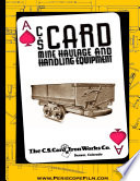 C. S. Card Mine Haulage and Handling Equipment Catalog Works Became One Of Colorado?s Largest Mining Equipment