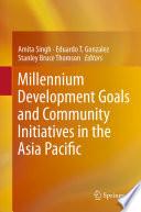 Millennium Development Goals and Community Initiatives in the Asia Pacific