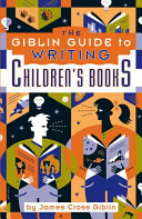 The Giblin Guide to Writing Children s Books