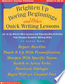 Brighten Up Boring Beginnings and Other Quick Writing Lessons