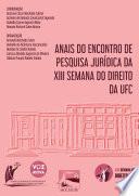 Anais do Encontro de Pesquisa Jurídica da XIII Semana do Direito da UFC