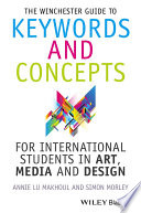 The Winchester Guide to Keywords and Concepts for International Students in Art  Media and Design