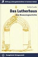 Das Lutherhaus Wittenberg