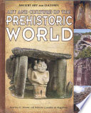 Art and Culture of the Prehistoric World