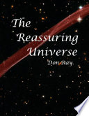 The Reassuring Universe