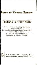 Escenas matritenses - la vida cotidiana del iglo XIX descrita por el mejor de los costumbristas españoles