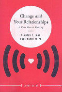 Change and Your Relationships Study Guide