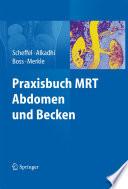 Praxisbuch MRT Abdomen und Becken