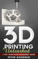 3d Printing Unleashed