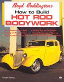 Boyd Coddington s how to Build Hot Rod Bodywork