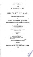 Outlines of a Philosophy of the History of Man   Johann Gottfried Von Herder  Tr  from the German of John Godfrey Herder by T  Churchill