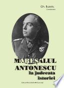 Maresalul Antonescu la judecata istoriei