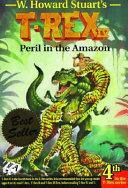 T-Rex IV : Peril in the Amazon