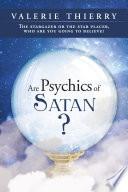 Are Psychics of Satan