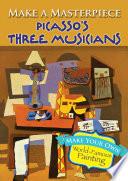 Make a Masterpiece    Picasso s Three Musicians