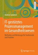 IT-gestütztes Prozessmanagement im Gesundheitswesen