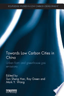 Towards Low Carbon Cities in China