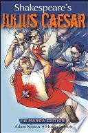 Shakespeare s Julius Caesar  The Manga Edition