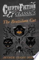 The Brazilian Cat  Cryptofiction Classics   Weird Tales of Strange Creatures