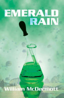 Emerald Rain : and an extremely deadly bio-chemical agent...