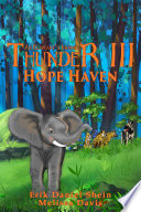 Thunder III: Hope Haven : ultimate quest to fulfill his destiny. tasked...