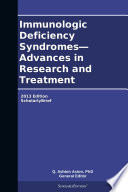 Immunologic Deficiency Syndromes Advances In Research And Treatment 2013 Edition