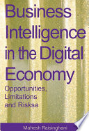 Business Intelligence in the Digital Economy: Opportunities, Limitations and Risks