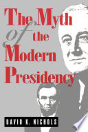 The Myth of the Modern Presidency