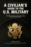 A Civilian s Guide to the U S  Military