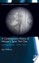 A Contemporary History of Women s Sport  Part One