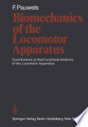 Biomechanics Of The Locomotor Apparatus : purely anatomical researches. these were...