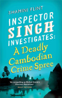 A Deadly Cambodian Crime Spree Likeable Inspector From Singapore S Police Service Is