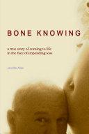 Bone Knowing
