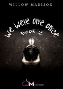 We Were One Once