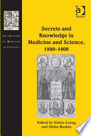 Secrets And Knowledge In Medicine And Science, 1500–1800 : scientific knowledge in early modern...