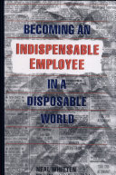 Becoming An Indispensable Employee In A Disposable World