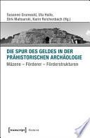 Die Spur des Geldes in der Prähistorischen Archäologie