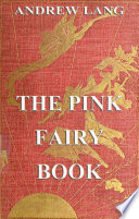 The Pink Fairy Book  Illustrated   Annotated Edition