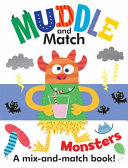 Muddle And Match Monsters : magnificent monsters as they flip...