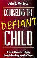 Counseling the Defiant Child