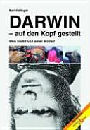 Darwin - auf den Kopf gestellt