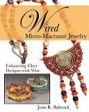 Wired Micro macram   Jewelry
