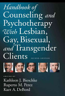 Handbook of Counseling and Psychotherapy with Lesbian  Gay  Bisexual  and Transgender Clients