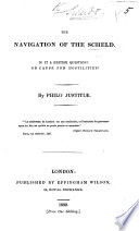 The Navigation of the Scheld  Is it a British Question  Or Cause for Hostilities  By Philo Justiti   Book PDF
