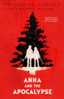 Anna and the Apocalypse And The Apocalypse Is A Horror Comedy
