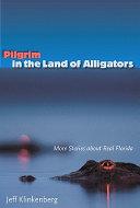 Pilgrim in the Land of Alligators